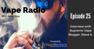 Vape Radio 25: Interview with Supremo Vape Blogger, Steve K.