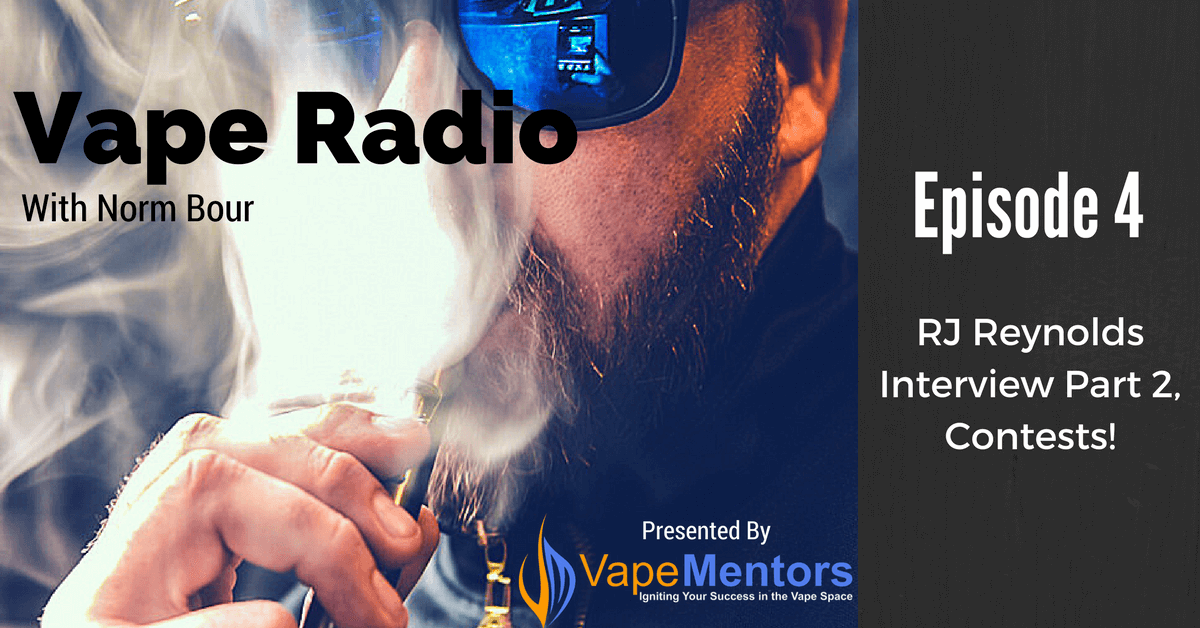Vape Radio 4: RJ Reynolds Interview Part 2, Contests!