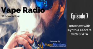 Vape Radio 7: Interview with Cynthia Cabrera with SFATA